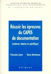 Réussir les épreuves du CAPES de documentation : externe, interne et spécifique