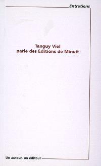 Tanguy Viel parle des Editions de Minuit