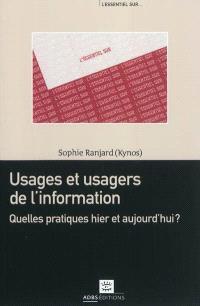Usages et usagers de l'information : quelles pratiques hier et aujourd'hui ?