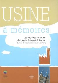 Usine à mémoires : les Archives nationales du monde du travail à Roubaix