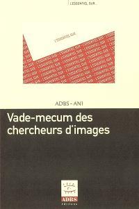 Vade-mecum des chercheurs d'images : petit guide pratique à l'usage des iconographes et des recherchistes