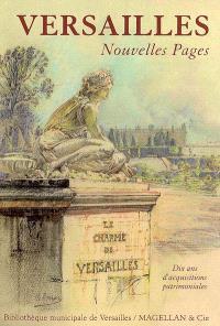 Versailles, nouvelles pages : 10 ans d'acquisitions patrimoniales à la Bibliothèque de Versailles, 1998-2008 : exposition, Versailles, Bibliothèque municipale, du 20 septembre au 22 novembre 2008