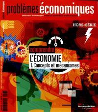 Problèmes économiques, hors série. n° 7, Comprendre l'économie, 1 : concepts et mécanismes