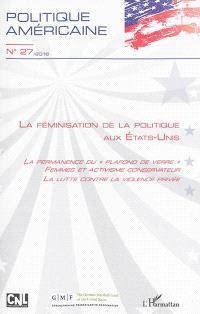 Politique américaine. n° 27, La féminisation de la politique aux Etats-Unis