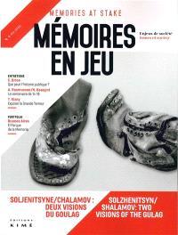 Mémoires en jeu = Memories at stake. n° 1, Soljenitsyne-Chalamov : deux visions du goulag = Solzhenitsyn-Shalamov : two visions of the gulag