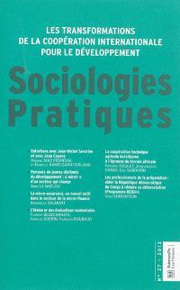 Sociologies pratiques. n° 27, Les transformations de la coopération internationale pour le développement : enjeux, acteurs, pratiques