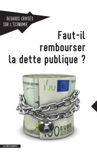 Regards croisés sur l'économie. n° 17, Faut-il rembourser la dette publique ?