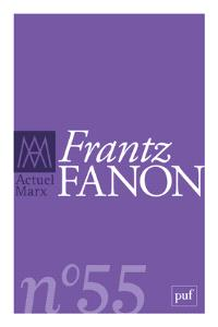 Actuel Marx. n° 55, Frantz Fanon