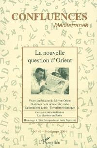 Confluences Méditerranée. n° 49, La nouvelle question d'Orient