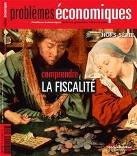 Problèmes économiques, hors série. n° 9, Comprendre la fiscalité