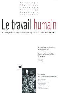 Travail humain (Le). n° 4 (2002), Activités coopératives de conception = Cooperative activities in design