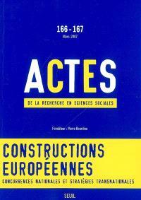 Actes de la recherche en sciences sociales. n° 166-167, Constructions européennes : concurrences nationales et stratégies transnationales