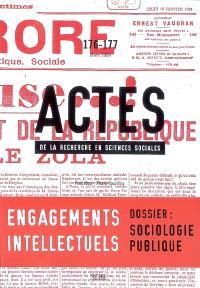 Actes de la recherche en sciences sociales. n° 176-177, Engagements intellectuels