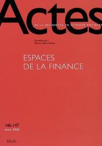 Actes de la recherche en sciences sociales. n° 146-147, Espaces de la finance