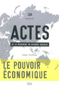 Actes de la recherche en sciences sociales. n° 190, Le pouvoir économique : classes sociales et modes de domination (1)