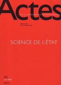 Actes de la recherche en sciences sociales. n° 133, Science de l'Etat