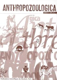 Anthropozoologica. n° 39-1, Domestications animales : dimensions sociales et symboliques : hommage à Jacques Cauvin : actes du VIIe colloque international de l'association L'homme et l'animal, Société de recherche interdisciplinaire, Villeurbanne, 21-23 nov. 2002