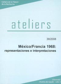 Ateliers. n° 39, Mexico-Francia 1968 : representaciones e interpretaciones