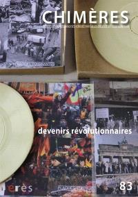 Chimères. n° 83, Devenirs révolutionnaires : nos machines de désir
