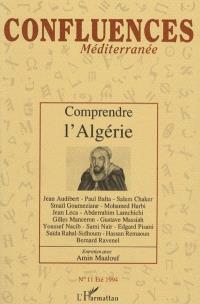 Confluences Méditerranée. n° 11, Comprendre l'Algérie