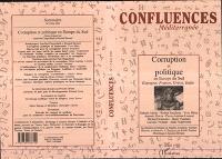 Confluences Méditerranée. n° 15, Corruption et politique en Europe du Sud : Espagne, France, Grèce, Italie