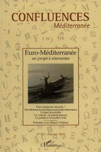 Confluences Méditerranée. n° 35, Euro-Méditerranée, un projet à réinventer