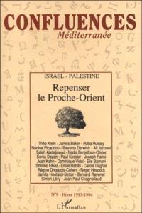 Confluences Méditerranée. n° 9, Israël-Palestine : repenser le Proche-Orient