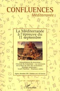 Confluences Méditerranée. n° 40, La Méditerranée à l'épreuve du 11 septembre