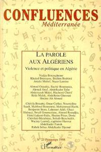 Confluences Méditerranée. n° 25, La parole aux Algériens : violence et politique en Algérie