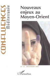 Confluences Méditerranée. n° 53, Nouveaux enjeux au Moyen-Orient
