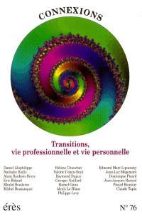 Connexions. n° 76, Transitions, vie professionnelle et vie personnelle