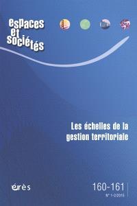 Espaces et sociétés. n° 160-161, Les échelles de la gestion territoriale