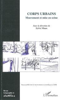 Géographie et cultures. n° 70, Corps urbains : mouvement et mise en scène