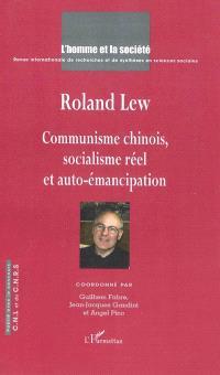 Homme et la société (L'). n° 172-173, Roland Lew, communisme chinois, socialisme réel et auto-émancipation