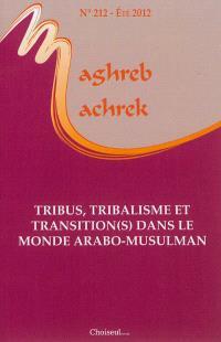Maghreb Machrek. n° 212, Tribus, tribalisme et transition(s) dans le monde arabo-musulman