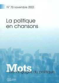 Mots : les langages du politique. n° 70, La politique en chansons