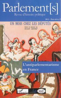 Parlement[s], hors série. n° 9, L'antiparlementarisme en France