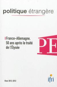 Politique étrangère. n° 4 (2012), France-Allemagne, 50 ans après le traité de l'Elysée