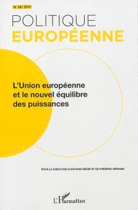 Politique européenne. n° 39, L'Union européenne et le nouvel équilibre des puissances