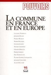 Pouvoirs. n° 95, La commune en France et en Europe