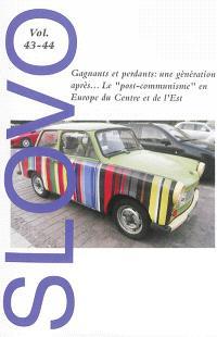 Slovo. n° 43-44, Gagnants et perdants : une génération après... le post-communisme en Europe du Centre et de l'Est