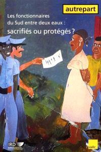Autrepart. n° 20, Les fonctionnaires du Sud entre deux eaux : sacrifiés ou protégés ?