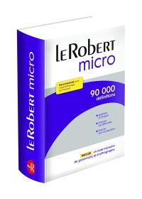 Le Robert micro : dictionnaire d'apprentissage du français