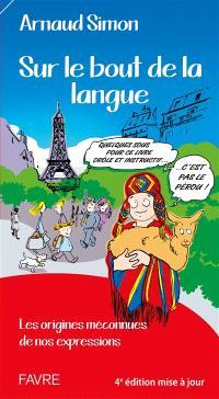 Sur le bout de la langue : les origines méconnues de nos expressions
