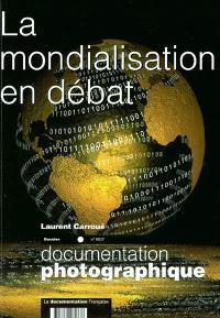 Documentation photographique (La). n° 8037, La mondialisation en débat : dossier