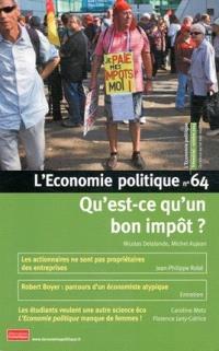 Économie politique (L'). n° 64, Qu'est-ce qu'un bon impôt ?