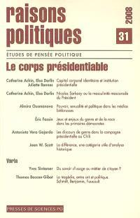 Raisons politiques. n° 31, Le corps présidentiable