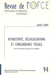 Revue de l'OFCE. n° 94, Attractivité, délocalisations et concurrence fiscale