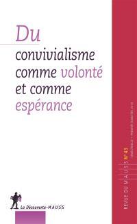 Revue du MAUSS. n° 43, Du convivialisme comme volonté et comme espérance