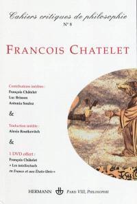 Cahiers critiques de philosophie. n° 8, François Chatelet
